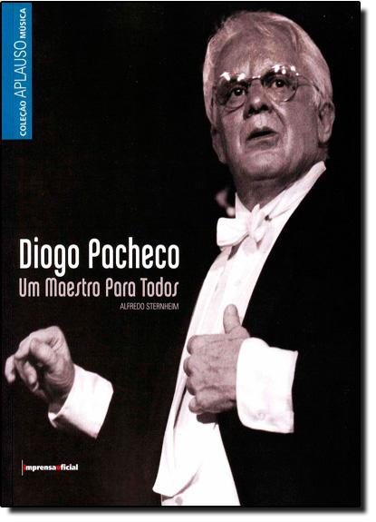 Coleção Aplauso Especial: Diogo Pacheco - Um Maestro Para Todos, livro de STERNHEIM, Alfredo
