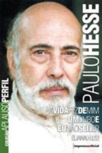 Coleção Aplauso Perfil: Paulo Hesse - A vida fez de mim um livro e eu não sei ler, livro de PACE, Eliana