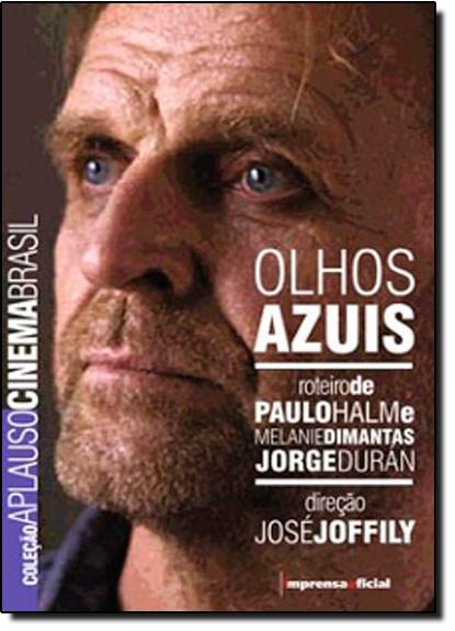 Coleção Aplauso  Cinema BR: Olhos Azuis, livro de Jorge Duran (Roteiro) Melanie Diamantas (Roteiro)