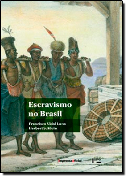 Escravismo no Brasil, livro de Francisco Vidal Luna | Hebert S. Klein