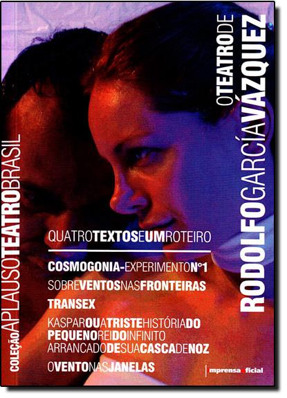 Coleção Aplauso Teatro Brasil:  Rodolfo Garcia Vasquez, livro de Rodolfo García Vázquez