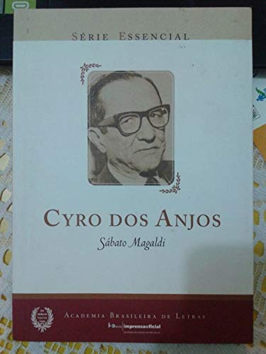 Cyro dos Anjos - Coleção Série Essencial nº 12, livro de Sábato Magaldi