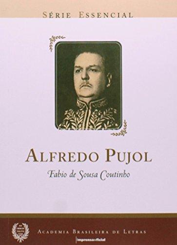 Alfredo Pujol - Coleção Série Essencial nº 14, livro de Fábio de Sousa Coutinho