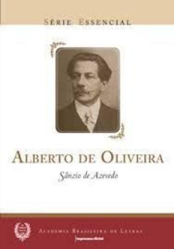 Alberto de Oliveira - Coleção Série Essencial nº 24, livro de Sânzio de Azevedo