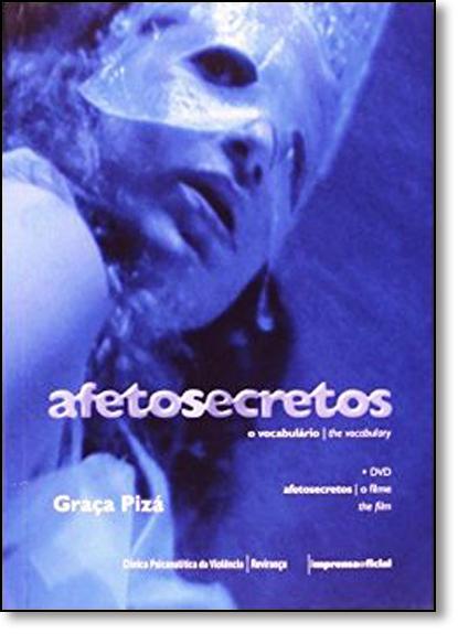Afetosecretos: O Vocabulário - Acompanha Dvd, livro de Graça Pizá
