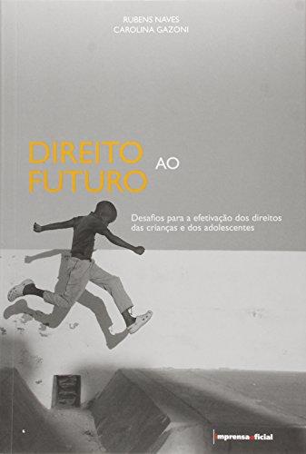 Direito ao Futuro, livro de Rubens Naves e Carolina Ganzoni