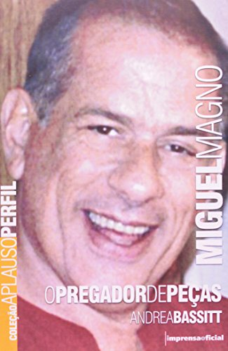 Coleção Aplauso Perfil: Miguel Magno, livro de Andrea Bassitt