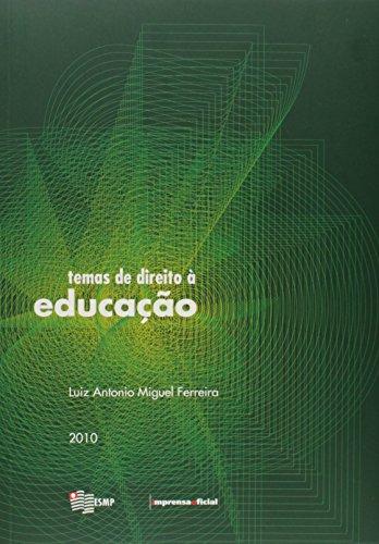 Temas de Direito a Educação - ESMP, livro de Luiz Antonio Miguel