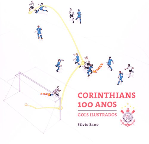 100 Anos de Corinthians Gols Ilustrados, livro de Silvio Sano