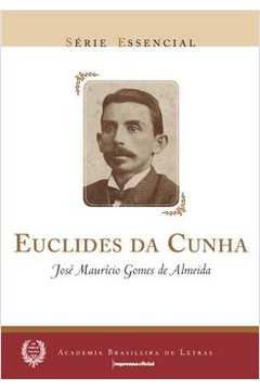 Euclides da Cunha - Coleção Série Essencial n. 13, livro de José Maurício Gomes de Almeida