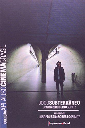 Coleção Aplauso Cinema Brasil: Jogo Subterrâneo, livro de Roberto Gervitz