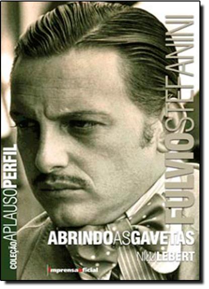 Fulvio Stefanini Abrindo as Gavetas - Coleção Aplauso, livro de Nilu Lebert