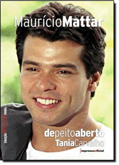 Coleção Aplauso Perfil: Mauricio Mattar: de peito aberto, livro de CARVALHO, Tânia