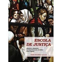 Escola de Justiça - Livro Comemorativo do Departamento Jurídico XV I de Agosto, livro de Vários
