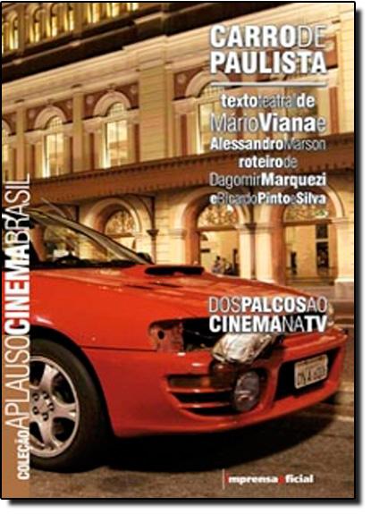Coleção Aplauso Cinema Brasil: Carro de Paulista, livro de Mário Viana e Alessandro Marson