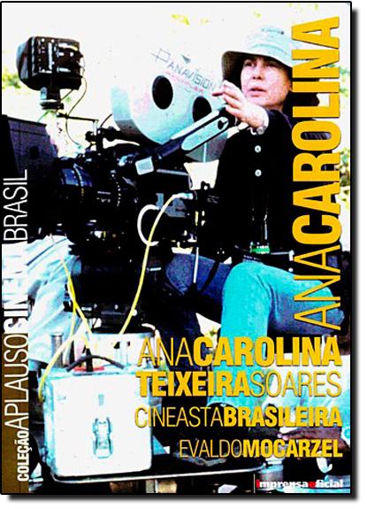 Coleção Aplauso Cinema Brasil: Ana Carolina, livro de Evaldo Morcazel