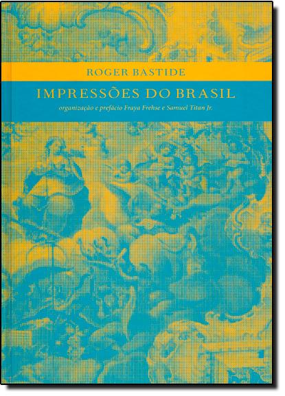 Impressões do Brasil de Roger Bastide, livro de BASTIDE, Roger,