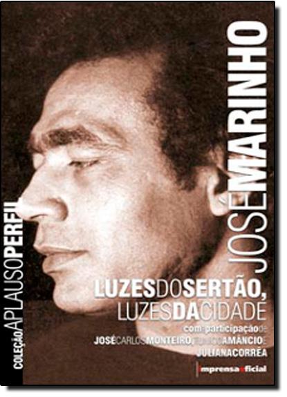 Coleção Aplauso Perfil: José Marinho, livro de MONTEIRO, José Carlos      ,  AMÂNCIO, Tunico e CORRÊA, Juliana