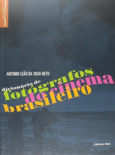 Coleção Aplauso Cinema Brasil: Dicionário de Fotógrafos do Cinema Brasileiro, livro de NETO, Antonio Leão da Silva