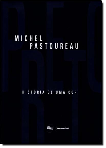 Preto: a história de uma cor, livro de Michel Pasteroau