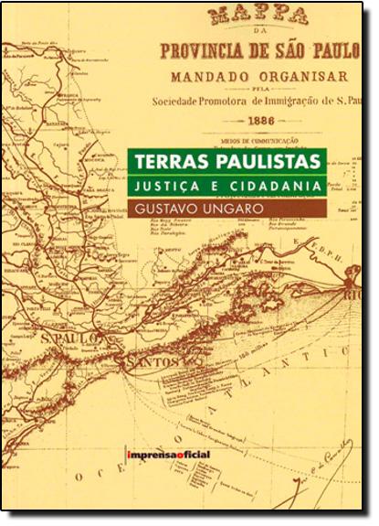 Terras Paulistas - Justiça e Cidadania, livro de UNGARO, Gustavo