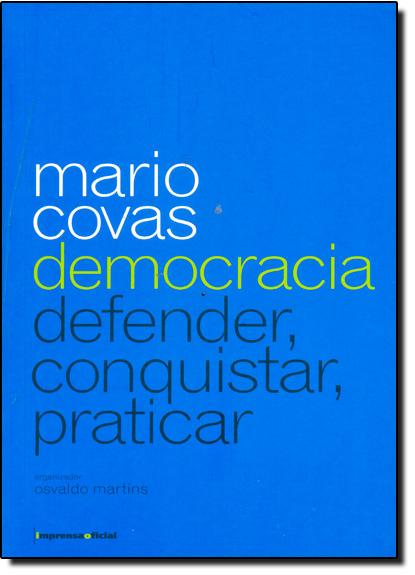 Mário Covas - Democracia, Pregar, Conquista, Defender, Práticas, livro de Diversos autores
