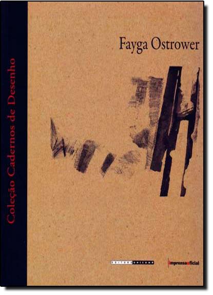 Fayga Ostrower - Coleção Cadernos de Desenho, livro de Lygia Eluf - organizadora