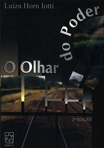 Olhar do poder, livro de Luiza Horn Iotti