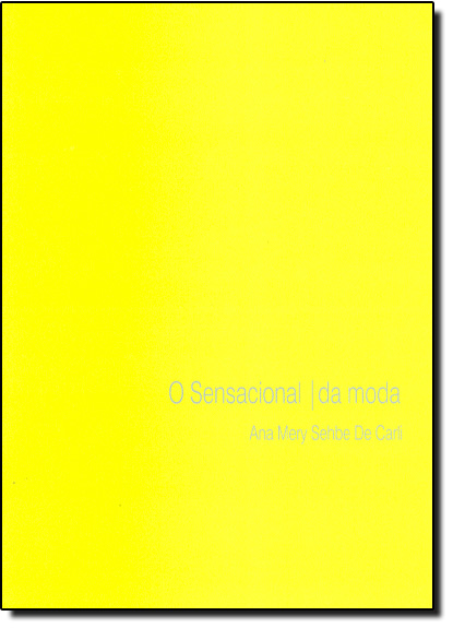 Sensacional da Moda, O, livro de Ana Mery Sehbe de Carli