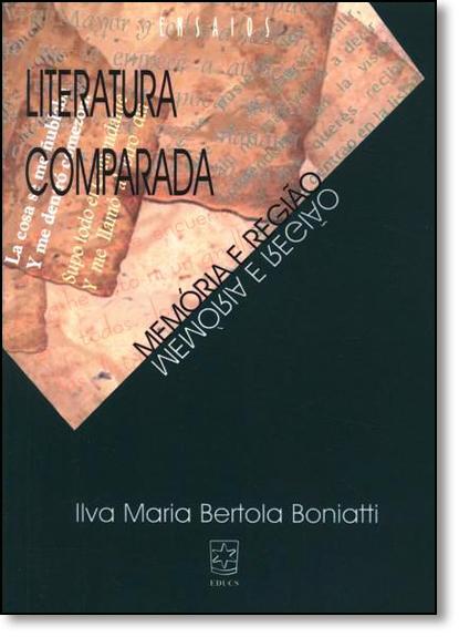 Literatura Comparada: Memória e Região, livro de Ilva Maria Bertola Boniatti