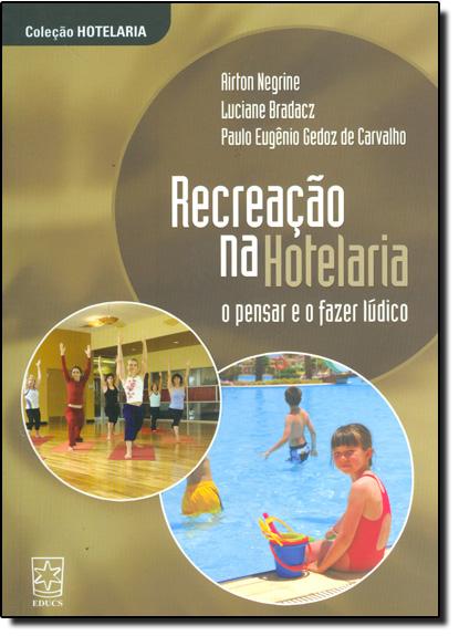 Recreação na Hotelaria: Pensar e o Fazer Lúdico, livro de Airton Negrini