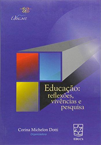 Educação: reflexões, vivências e pesquisa - ESGOTADO, livro de Corina Michelon Dotti
