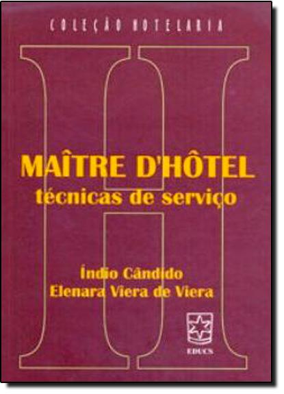 Maitre D Hotel: Técnicas de Serviço, livro de Índio Cândido