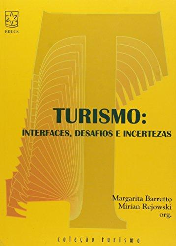 Turismo - Interfaces, Desafios E Incertezas, livro de
