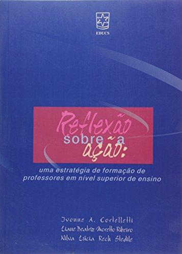 Reflexão sobre a ação - ESGOTADO, livro de Ivonne A Cortelletti, Liane Beatriz M. Ribeiro e Nilva Lúcia R. Stedile