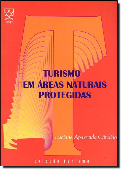 Turismo Em Áreas Naturais Protegidas, livro de Luciane Aparecida Cândido