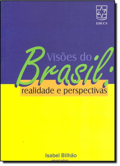 Visões do Brasil: Realidade e Perspectivas, livro de Isabel Bilhão