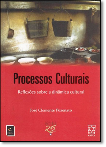 Processos Culturais: Reflexões Sobre a Dinâmica Cultural, livro de José Clemente Pozenato