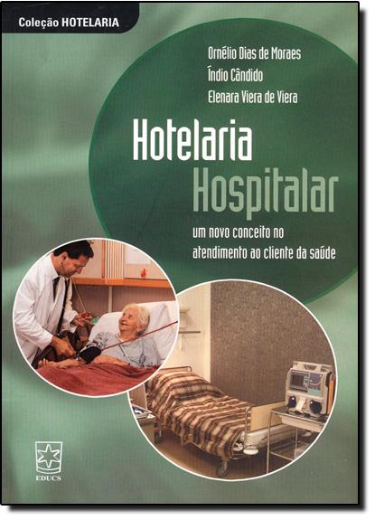 Hotelaria Hospitalar: um Novo Conceito no Atendimento ao Cliente da Saúde, livro de Índio Cândido,