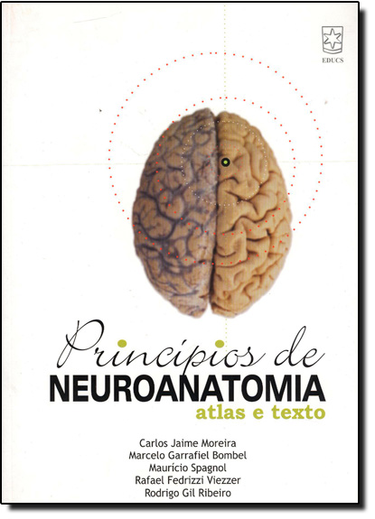 Príncipios de Neuroanatomia: Atlas e Texto, livro de Carlos Jaime Moreira