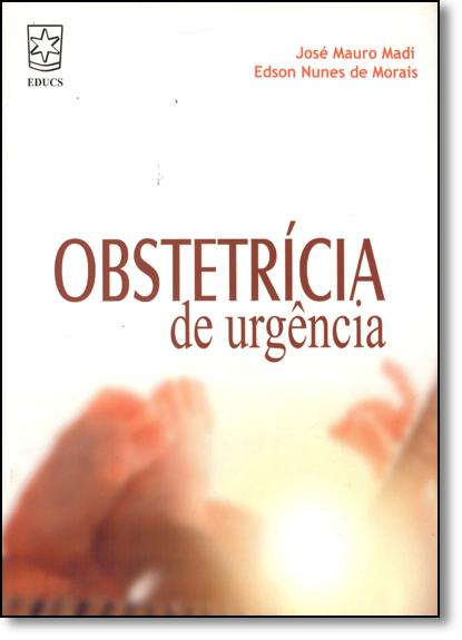 Obstetrícia de Urgência, livro de José Mauro Madi