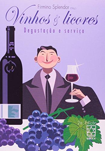 Vinhos e Licores: Degustação e Serviço, livro de Firmino Splendor
