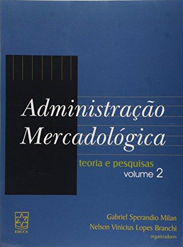Administração Mercadológica v.2 - ESGOTADO, livro de Gabriel S. Milan e Nelson Vinícius Lopes Branchi
