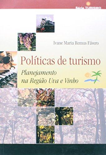 Políticas de turismo  - ESGOTADO, livro de Ivane Maria Remus Favero