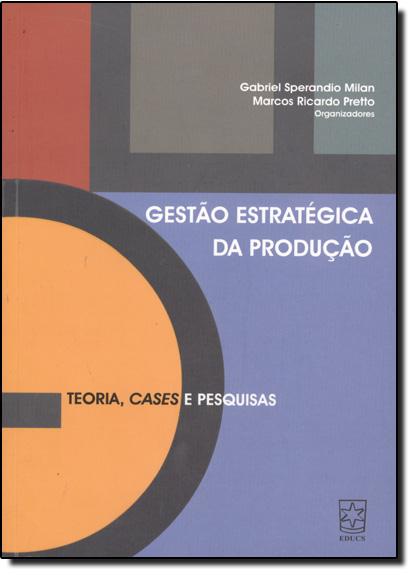 Gestão Estratégica da Produção, livro de Gabriel Sperandio Milan