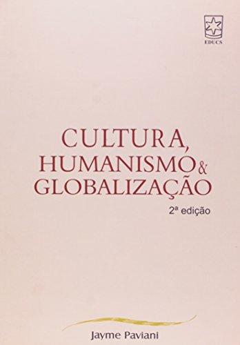Cultura, Humanismo E Globalização, livro de Jayme Paviani