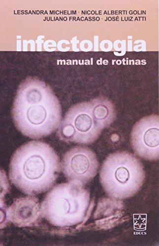 Infectologia: manual de rotinas - ESGOTADO, livro de Lessandra Michelim, Nicole Alberti Golin, Juliano Fracasso e José Luiz Atti