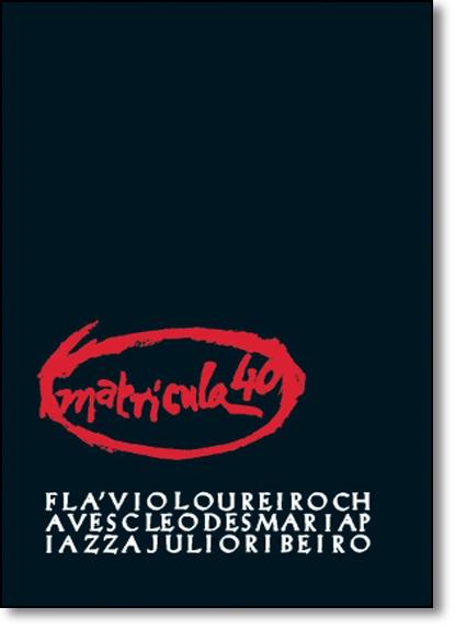 Matrícula 40 Anos, livro de Flávio Loureiro Chaves