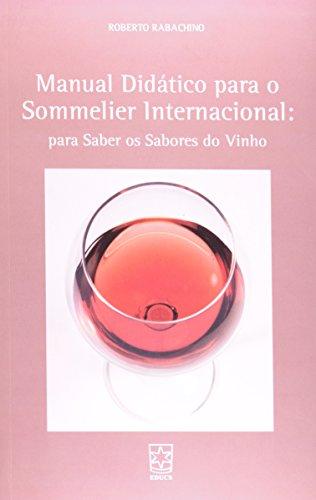 Manual Didático Para o Sommelier Internacional: Para Saber os Sabores do Vinho, livro de Roberto Rabachino