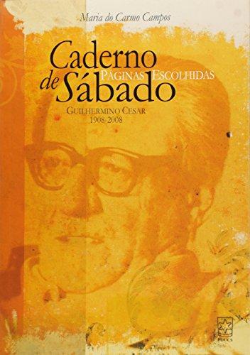 CADERNO DE SABADO: PAGINAS ESCOLHIDAS, livro de Carmen Lúcia Campos